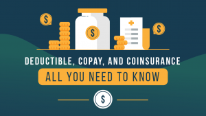 Deductibles, Copay, and Coinsurance — All You Need to Know