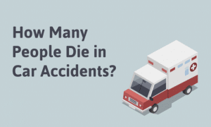How Many People Die in Car Accidents?