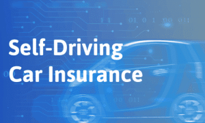 Everything You Need to Know About Self-Driving Car Insurance