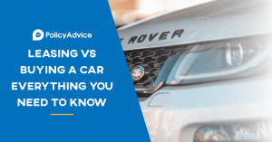 Leasing vs Buying a Car – Everything You Need to Know (2021 Edition)