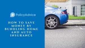 How to Save Money by Bundling Home and Auto Insurance