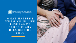 What Happens When Your Life Insurance Beneficiary Dies Before You?