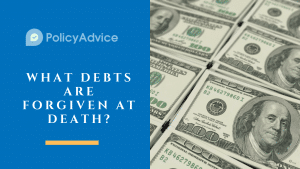 What Debts are Forgiven at Death?
