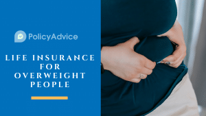 Life Insurance for Overweight People