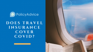 Does Travel Insurance Cover COVID?