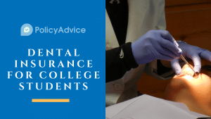 Dental Insurance for College Students