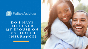 Do I Have to Cover My Spouse on My Health Insurance?