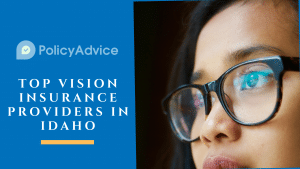 Top Vision Insurance Providers in Idaho