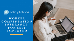 Worker Compensation Insurance for Self Employed